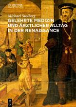 Gelehrte Medizin und   rztlicher Alltag in der Renaissance PDF