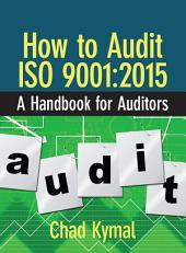How to Audit ISO 9001:2015: A Handbook for Auditors