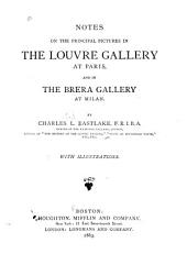 Notes on the Principal Pictures in the Louvre Gallery at Paris: And in the Brera Gallery at Milan