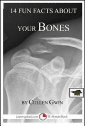 14 Fun Facts About Your Bones: A 15-Minute Book: Educational Version