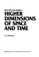 How You Can Explore Higher Dimensions of Space and Time