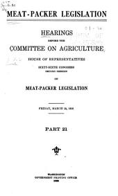 Meat-packer Legislation: Hearings Before the Committee on Agriculture, House of Representatives, Sixty-sixth Congress, Second Session, Volume 6