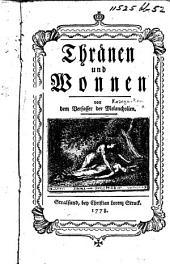 Thränen und Wonnen. Von dem Verfasser der Melancholien (Kosegarten). [Poems.]