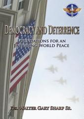 Democracy and Deterrence: Foundations for an Enduring World Peace