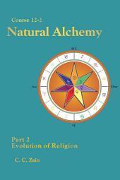 CS12-2 Natural Alchemy: Evolution of Religion
