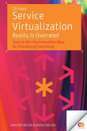 Service Virtualization: Reality Is Overrated