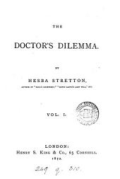 The doctor's dilemma. By Hesba Stretton: Volume 1