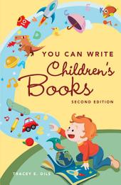 You Can Write Children's Books: Edition 2