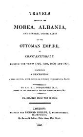 Travels Through the Morea, Albania, and Other Parts of the Ottoman Empire to Constaninople: During the Years 1798, 1799, 1800, and 1801 ...