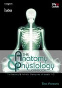 The Anatomy Physiology Workbook for Beauty   Holistic Therapies at Levels 1 3 PDF