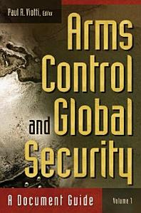 Arms Control and Global Security  A Document Guide  2 volumes  PDF