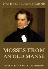 Mosses from an Old Manse (Annotated Edition)
