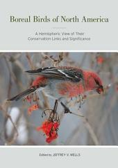 Boreal Birds of North America: A Hemispheric View of Their Conservation Links and Significance