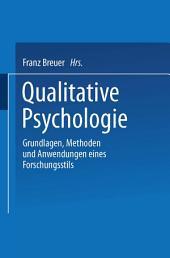 Qualitative Psychologie: Grundlagen, Methoden und Anwendungen eines Forschungsstils