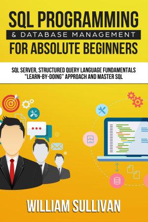 SQL Programming   Database Management For Absolute Beginners