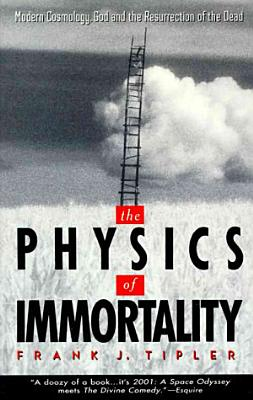 The Physics of Immortality