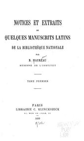 Notices et extraits de quelques manuscrits latins de la Bibliothèque nationale: Volume 1