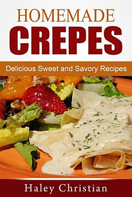 Homemade Crepes  Delicious Sweet and Savory Recipes