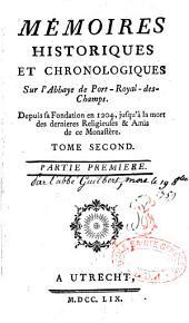 Mémoires historiques et chronologiques sur l'Abbaye de Port-Royal des Champs depuis sa fondation en 1204...