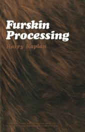 Furskin Processing: The Commonwealth and International Library: Leather Technology