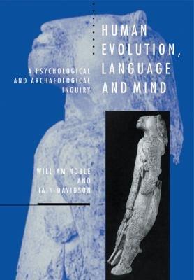 Human Evolution, Language and Mind