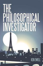 The Philosophical Investigator: Paris
