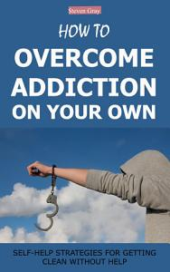 How to Overcome Addiction on Your Own PDF