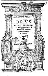 Orus Apollo Niliacus de hieroglyphicis notis, à Bernardino Trebatio Vicentino latinitate donatus