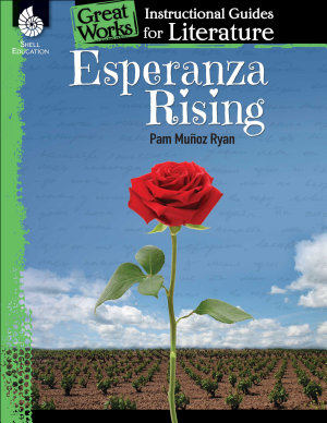 Esperanza Rising  An Instructional Guide for Literature