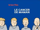 Le cancer de maman: Volume 1