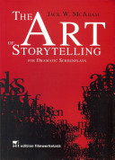 The Art of Storytelling for Dramatic Screenplays