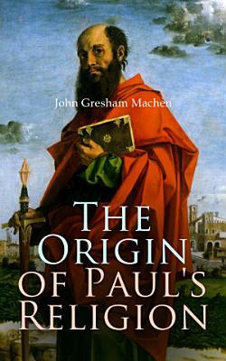 The Origin of Paul s Religion