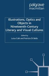 Illustrations, Optics and Objects in Nineteenth-Century Literary and Visual Cultures