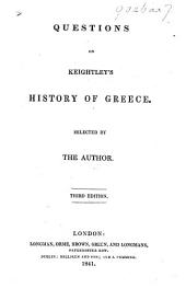 Questions of Keightley's History of Greece. Selected by the author