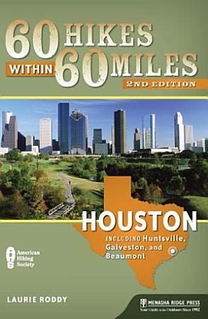 60 Hikes Within 60 Miles  Houston PDF