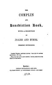 The complin and benediction book, with a selection of psalms and hymns