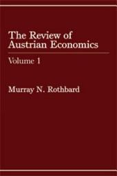 The Review of Austrian Economics: Volume 1, Issue 1