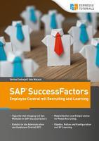 Schnelleinstieg SAP SuccessFactors     Employee Central mit Recruiting und Learning PDF