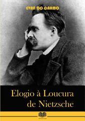 Elogio À Loucura De Nietzsche