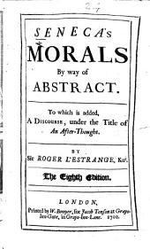 Seneca's Morals by Way of Abstract. ... By Sir R. L'Estrange, Knt. The Eighth Edition
