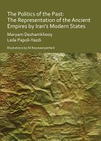 The Politics of the Past  The Representation of the Ancient Empires by Iran   s Modern States PDF