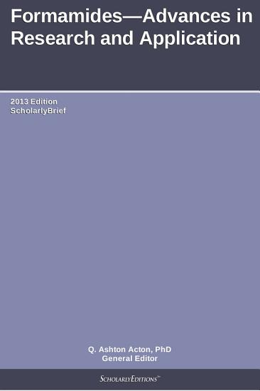 Formamides   Advances in Research and Application  2013 Edition PDF