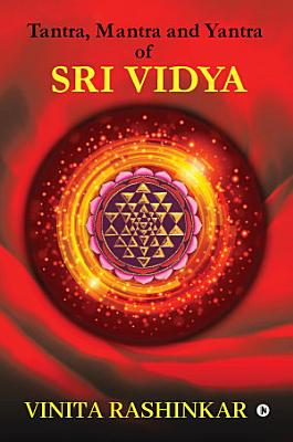 Tantra  Mantra and Yantra of Sri Vidya