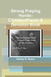 Strong Praying Hands Christian Prayer Book For Everyone Book PDF
