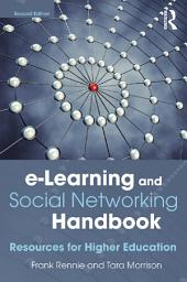 e-Learning and Social Networking Handbook: Resources for Higher Education, Edition 2