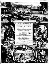P. Virgilii Maronis cum veterum omnium commentariis et selectis recentiorum notis nova editio per Abraham Commelinum