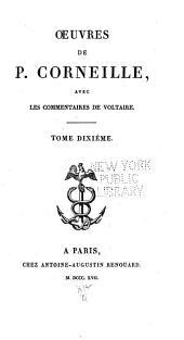 Oeuvres de P. Corneille: avec les commentaires de Voltaire, Volume10