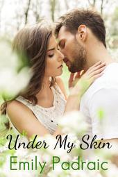 Under My Skin (new adult romance, contemporary romance)