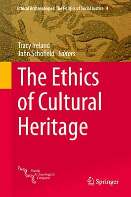 The Ethics of Cultural Heritage PDF
