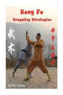 Kung Fu Grappling Strategies